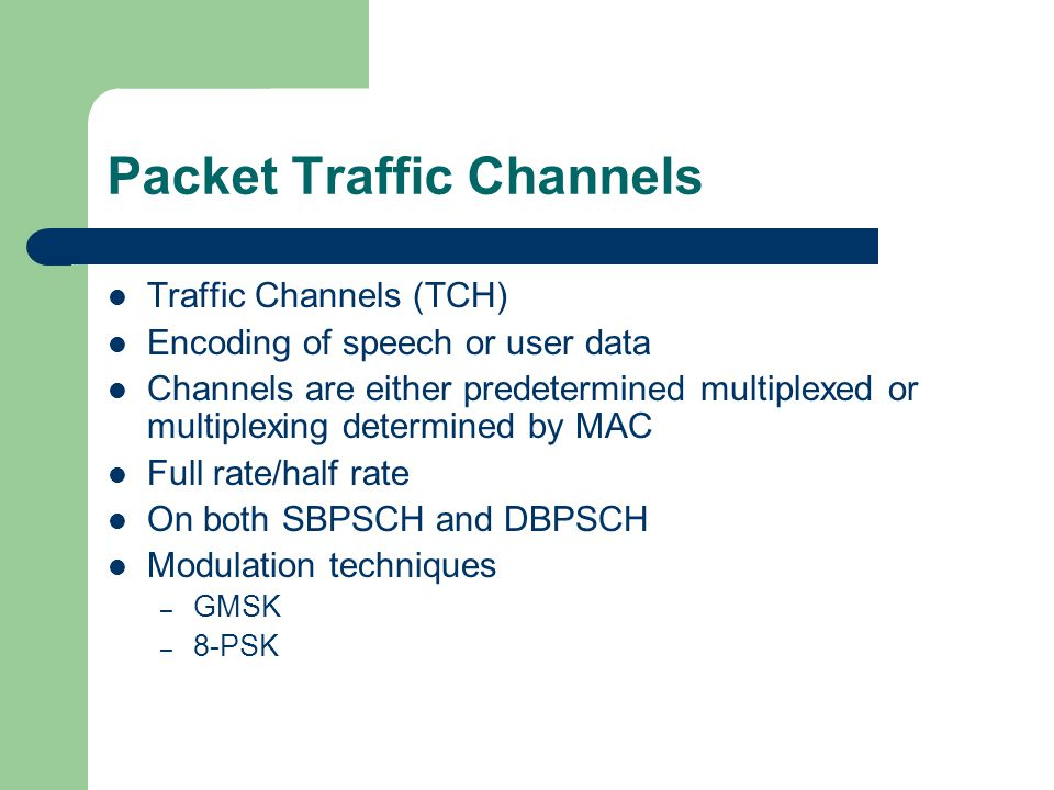 Packet Traffic Channels