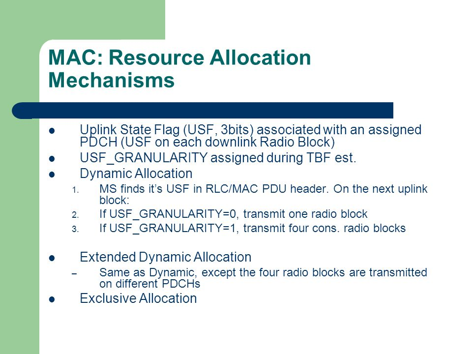 MAC: Resource Allocation Mechanisms