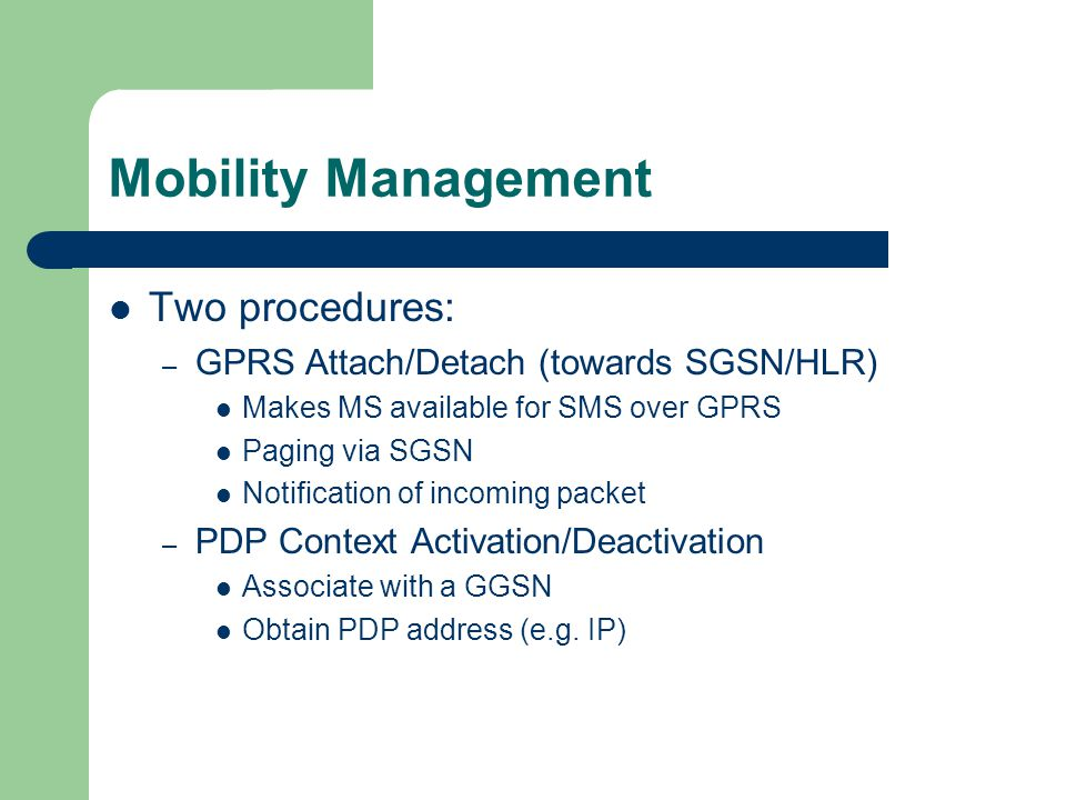 Mobility Management Two procedures: