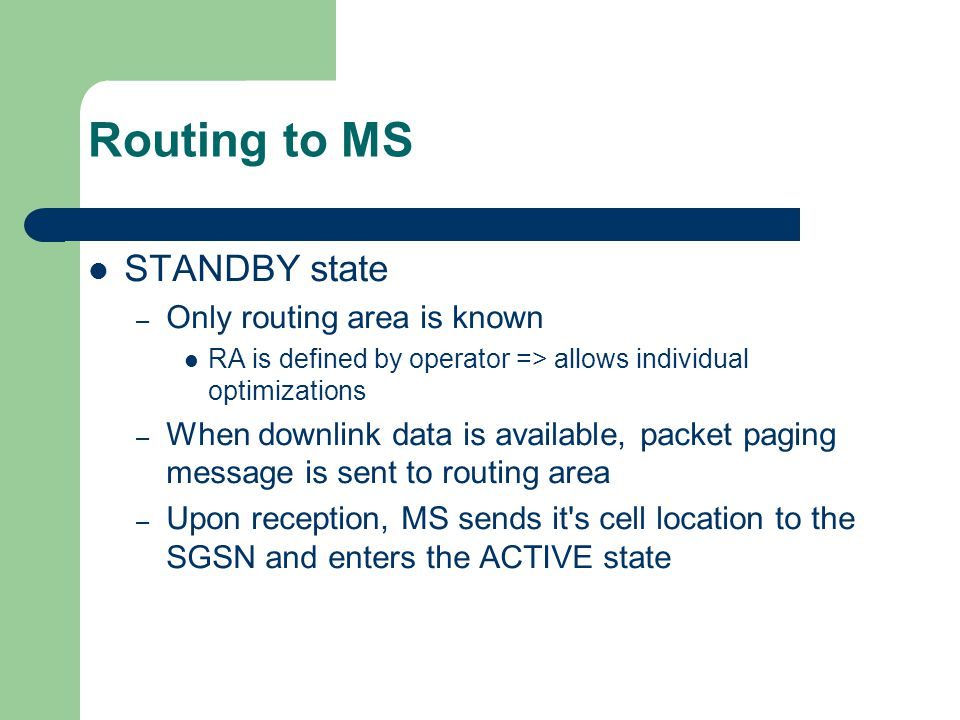 Routing to MS STANDBY state Only routing area is known