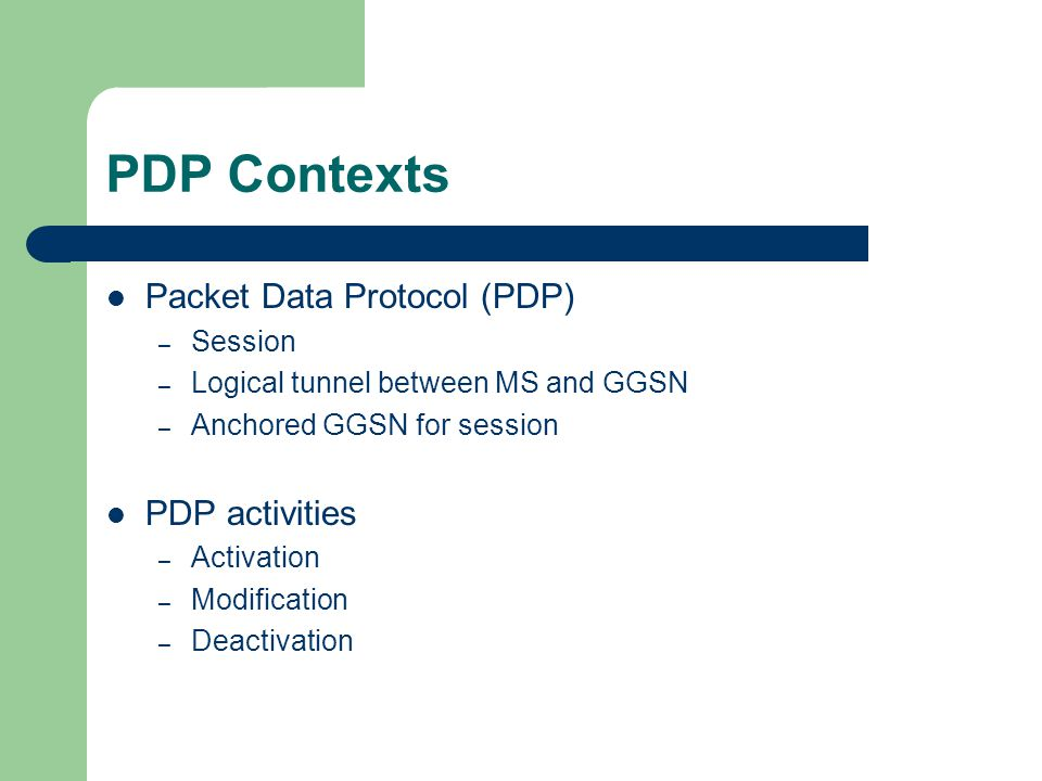 PDP Contexts Packet Data Protocol (PDP) PDP activities Session