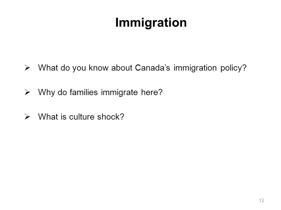 Immigration What do you know about Canada's immigration policy
