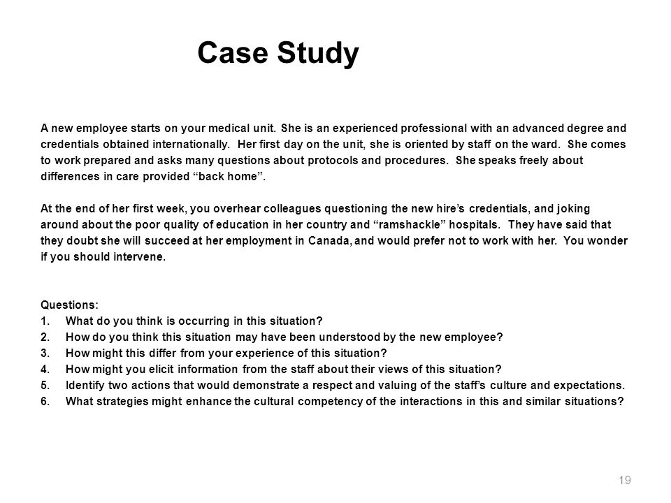 Case Study A new employee starts on your medical unit. She is an experienced professional with an advanced degree and.
