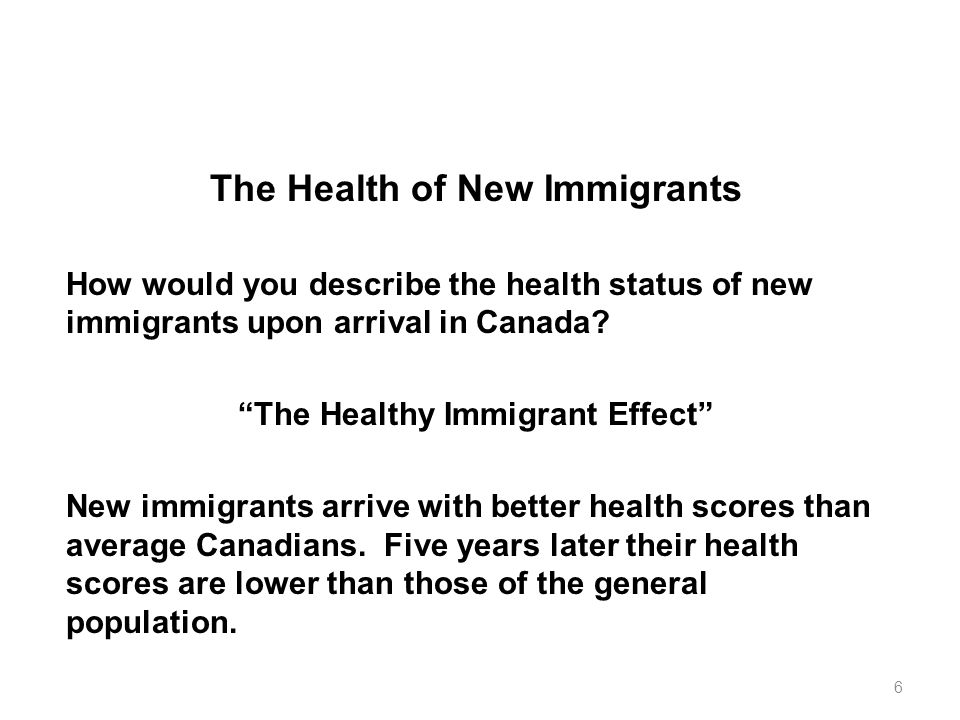 The Health of New Immigrants The Healthy Immigrant Effect
