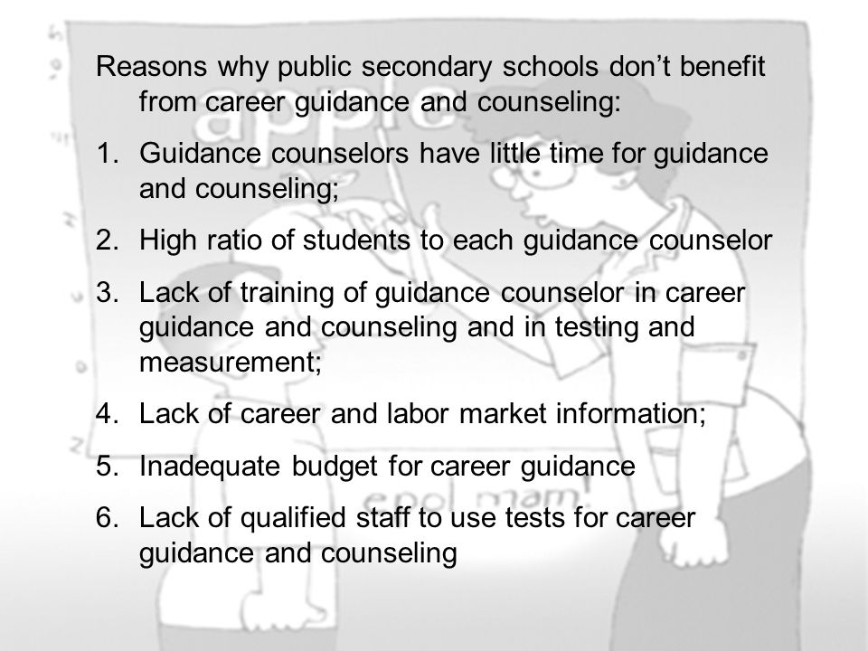 Reasons why public secondary schools don't benefit from career guidance and counseling: