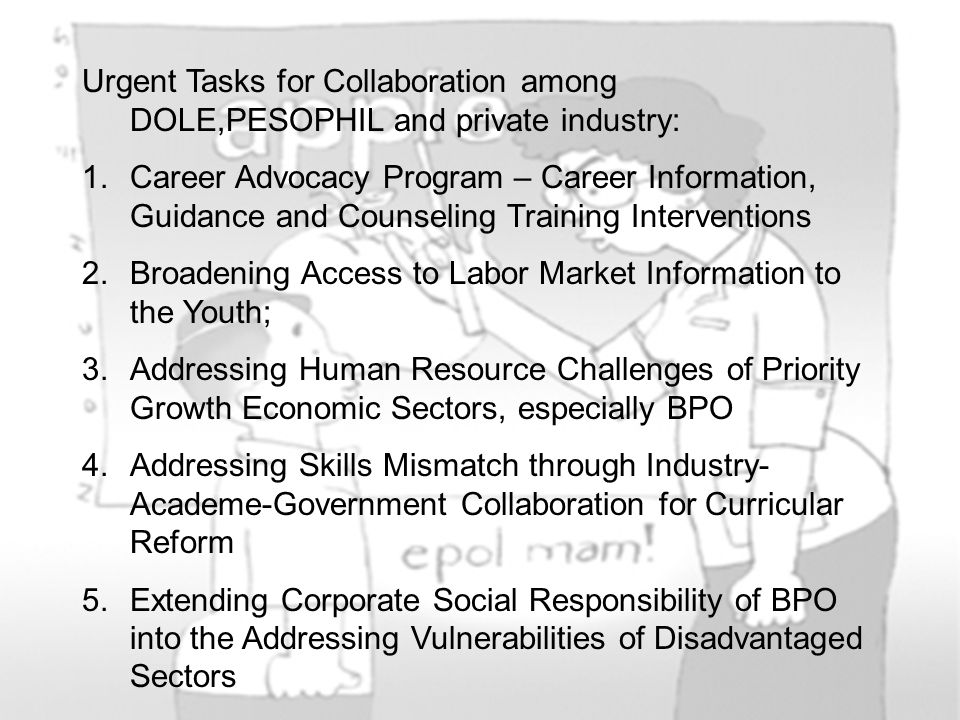 Urgent Tasks for Collaboration among DOLE,PESOPHIL and private industry: