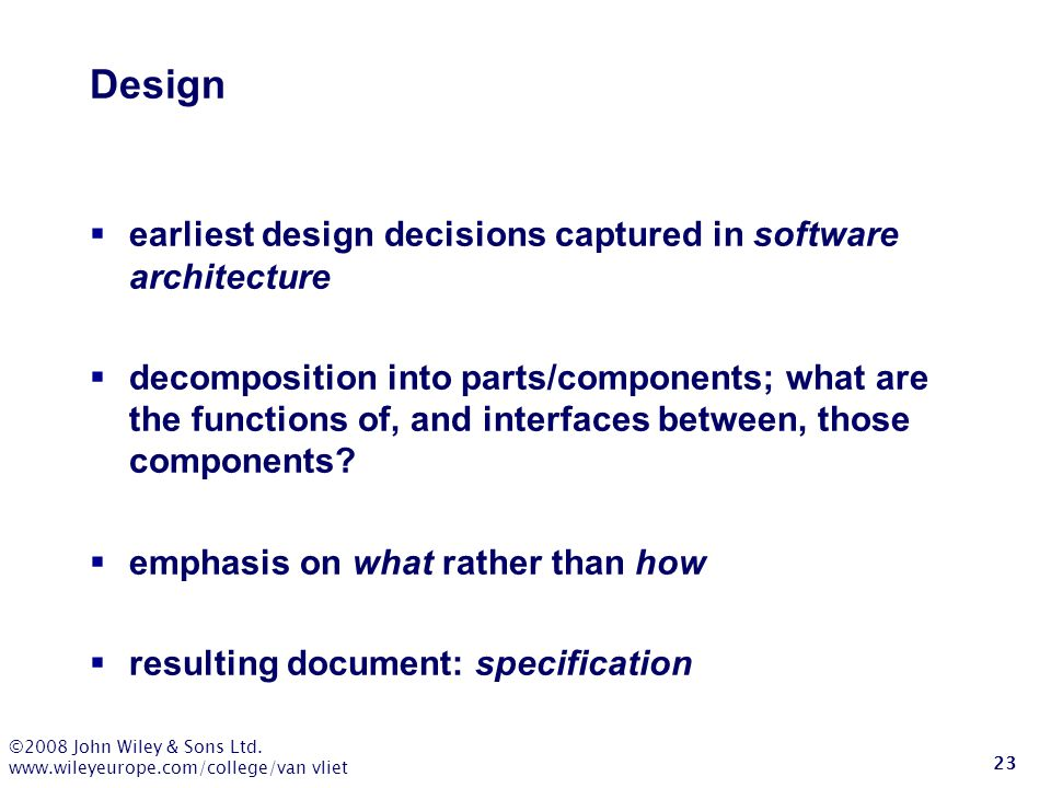 Design earliest design decisions captured in software architecture