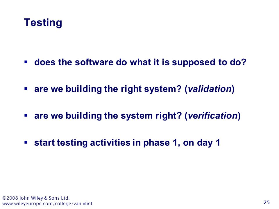 Testing does the software do what it is supposed to do