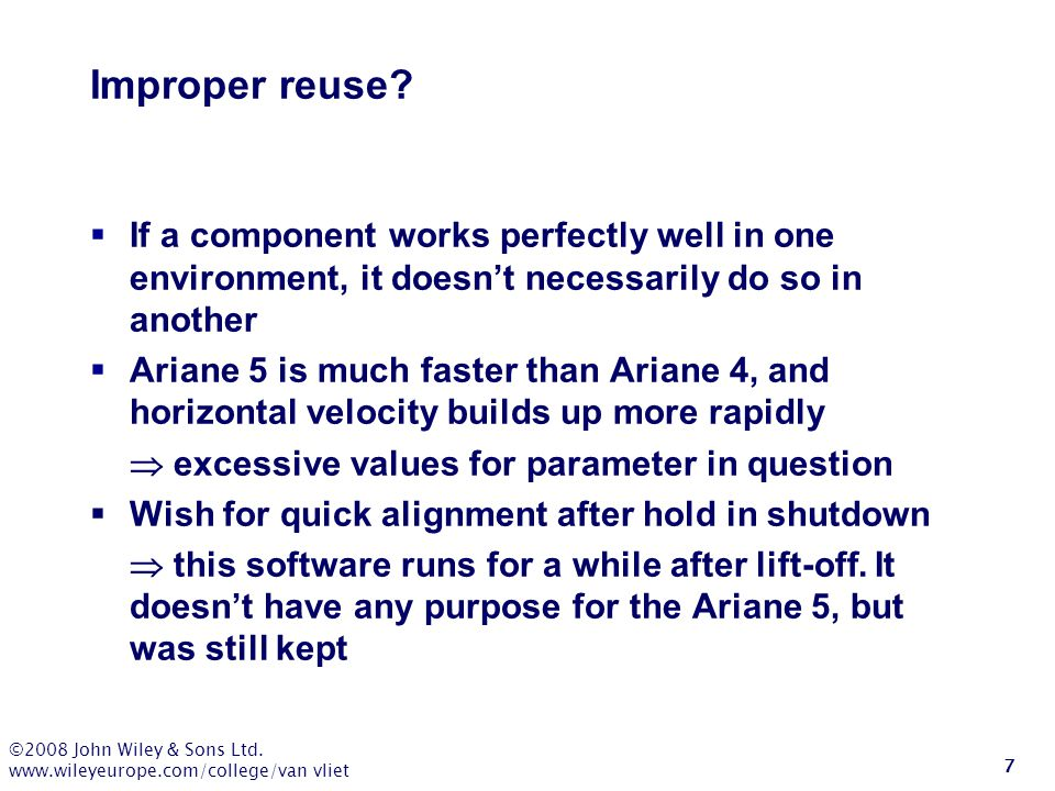 Improper reuse If a component works perfectly well in one environment, it doesn't necessarily do so in another.