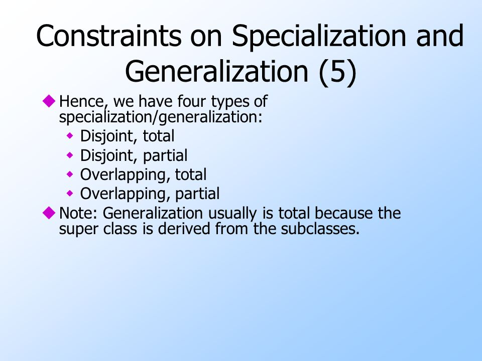 Constraints on Specialization and Generalization (5)