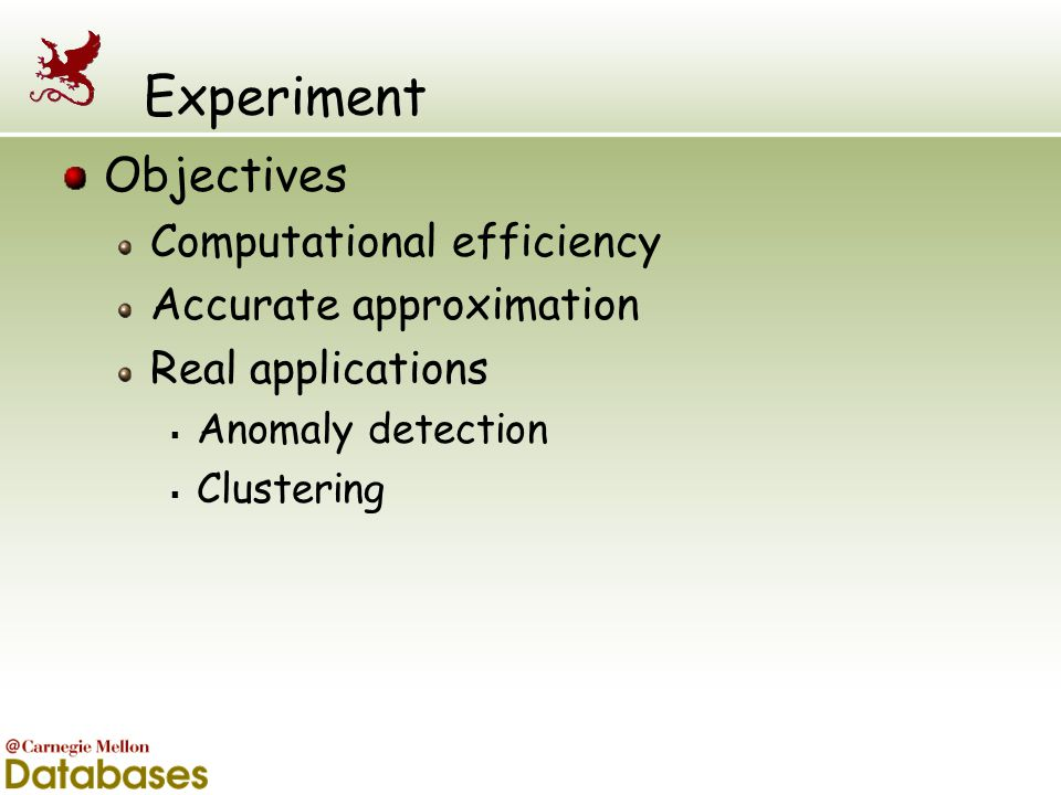 Experiment Objectives Computational efficiency Accurate approximation