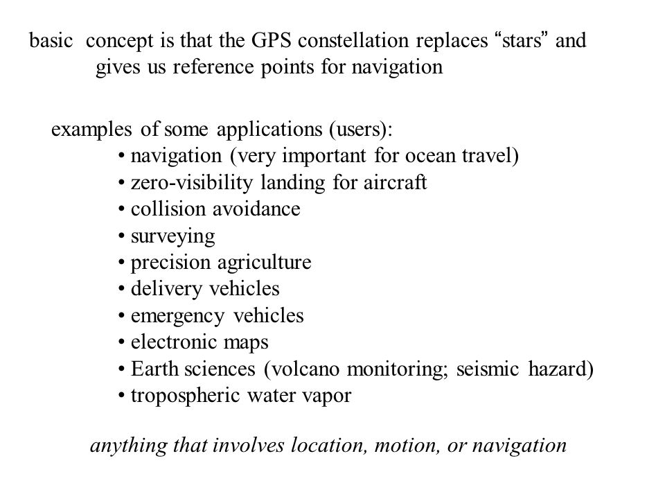basic concept is that the GPS constellation replaces stars and