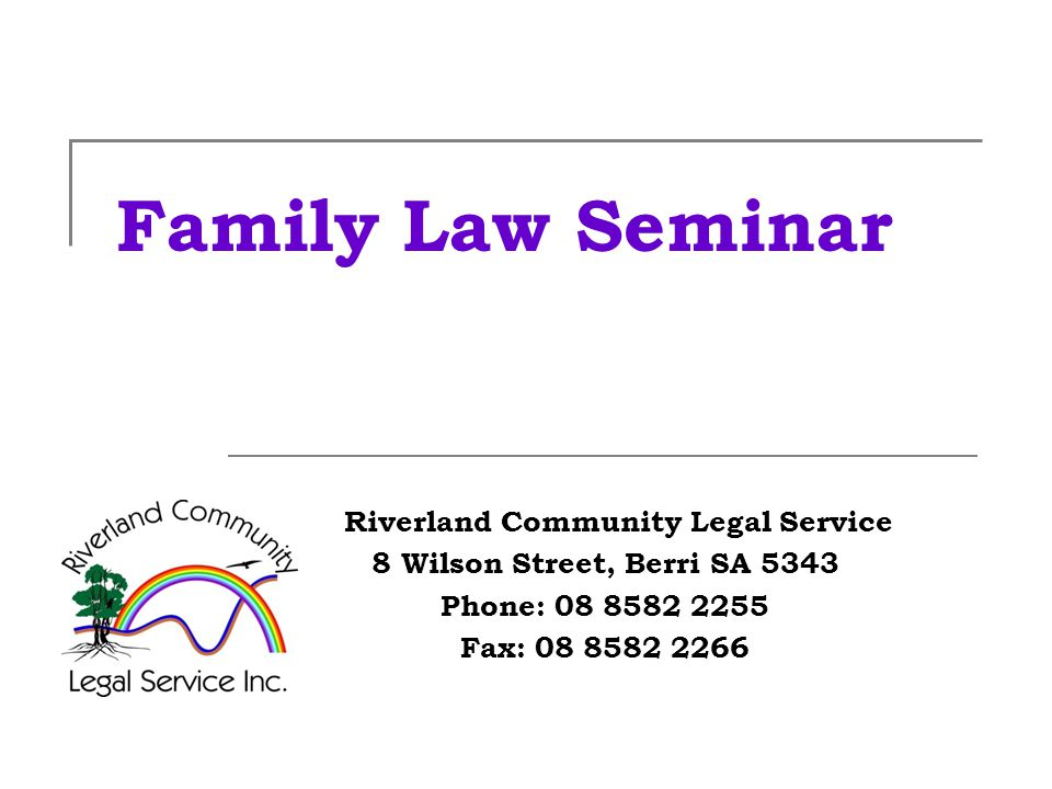 Family Law Seminar Riverland Community Legal Service