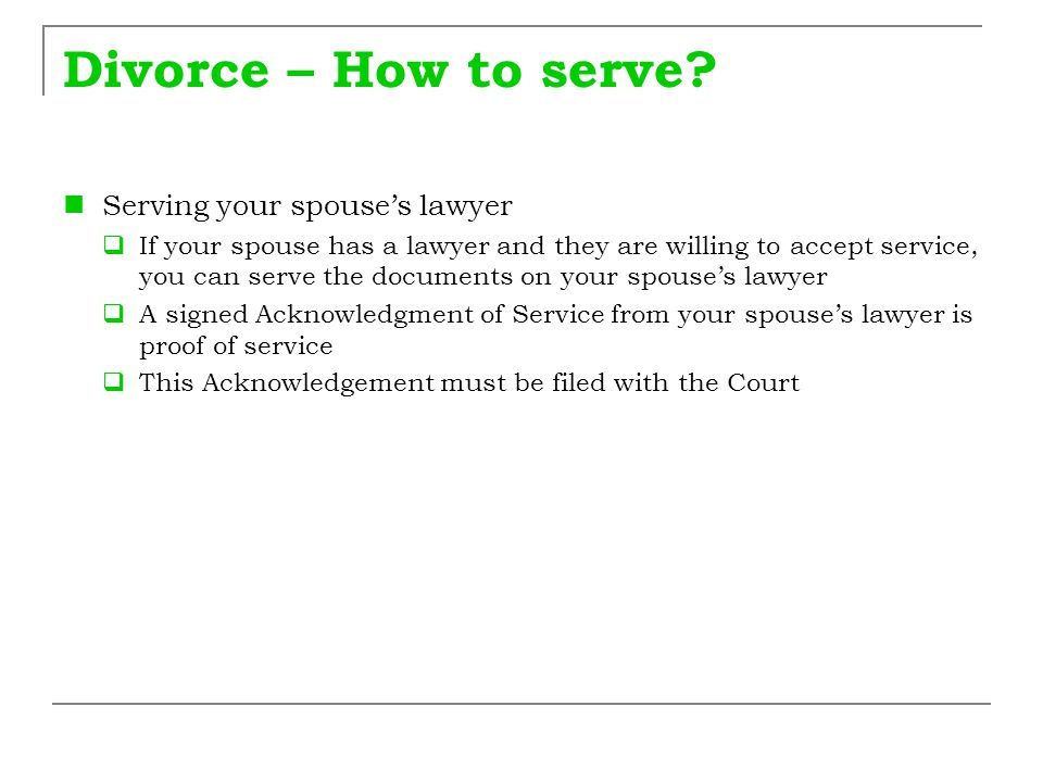 Divorce – How to serve Serving your spouse's lawyer