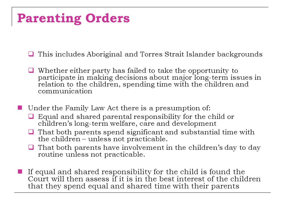 Parenting Orders This includes Aboriginal and Torres Strait Islander backgrounds.