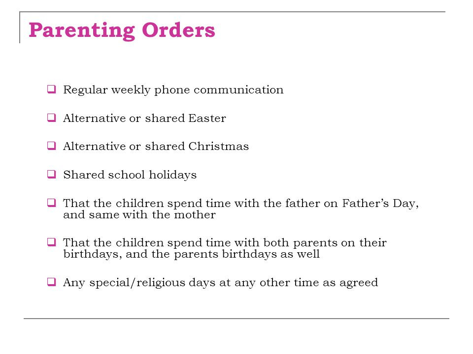 Parenting Orders Regular weekly phone communication