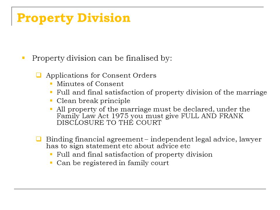 Property Division Property division can be finalised by: