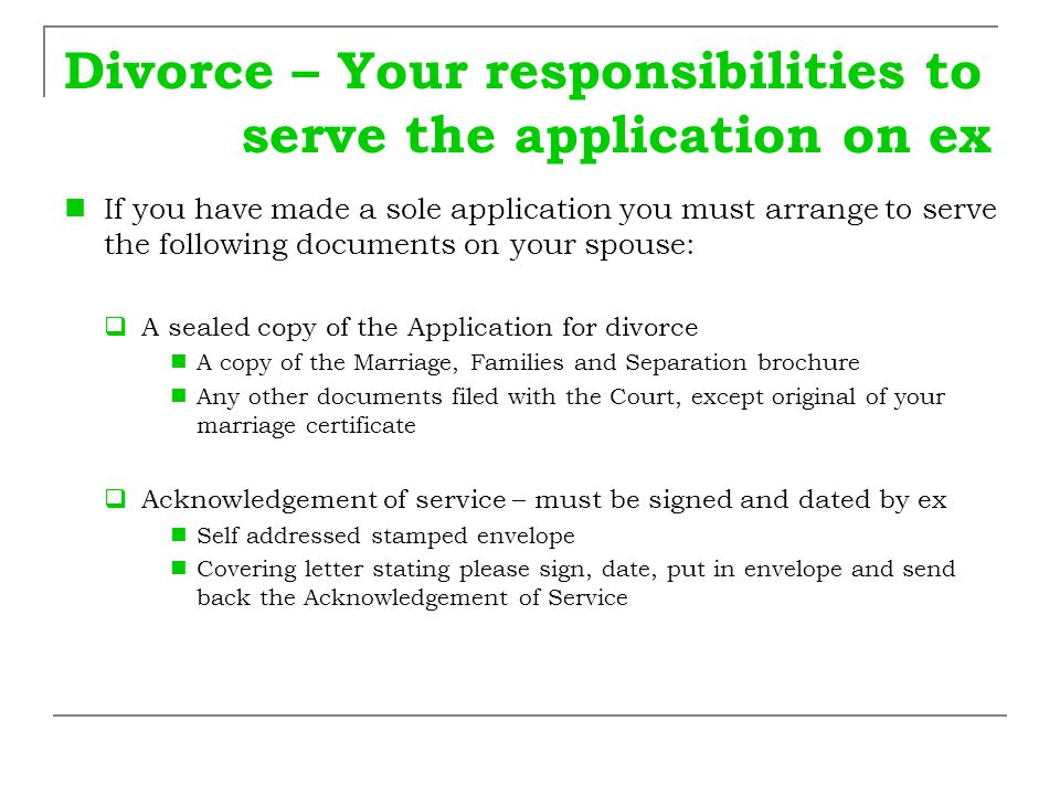 Divorce – Your responsibilities to serve the application on ex