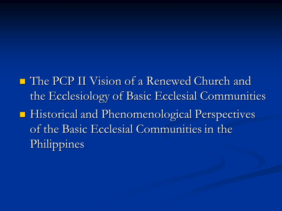 The PCP II Vision of a Renewed Church and the Ecclesiology of Basic Ecclesial Communities