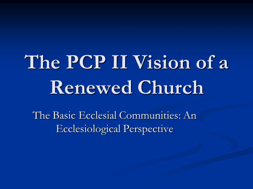 The PCP II Vision of a Renewed Church