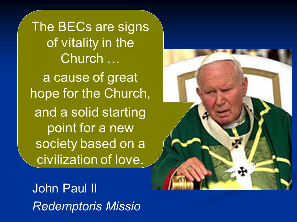 The BECs are signs of vitality in the Church …