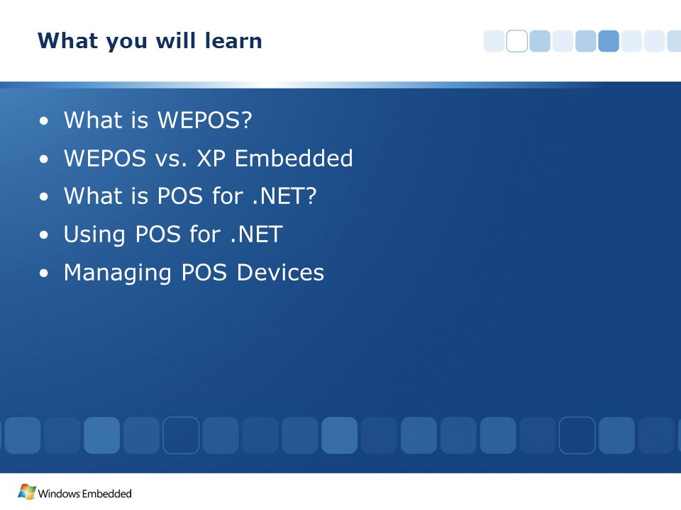 What is WEPOS WEPOS vs. XP Embedded What is POS for .NET