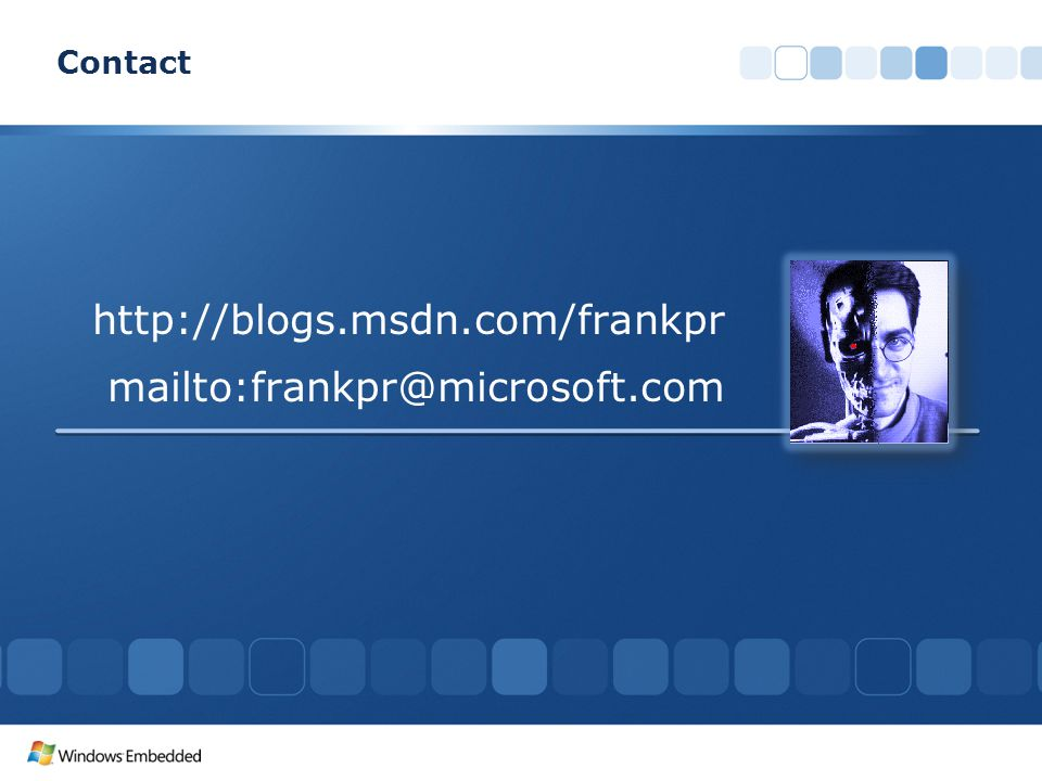 Contact http://blogs.msdn.com/frankpr mailto:frankpr@microsoft.com
