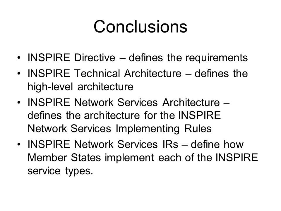 Conclusions INSPIRE Directive – defines the requirements