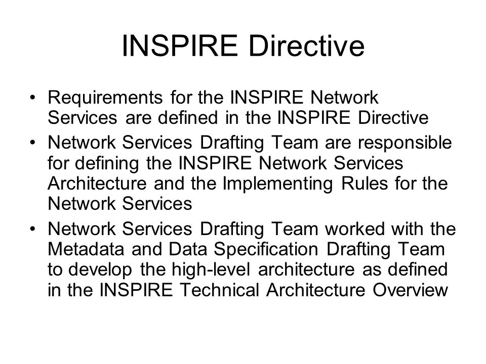 INSPIRE Directive Requirements for the INSPIRE Network Services are defined in the INSPIRE Directive.