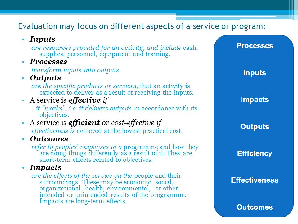 Evaluation may focus on different aspects of a service or program: