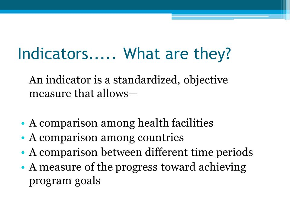 Indicators..... What are they
