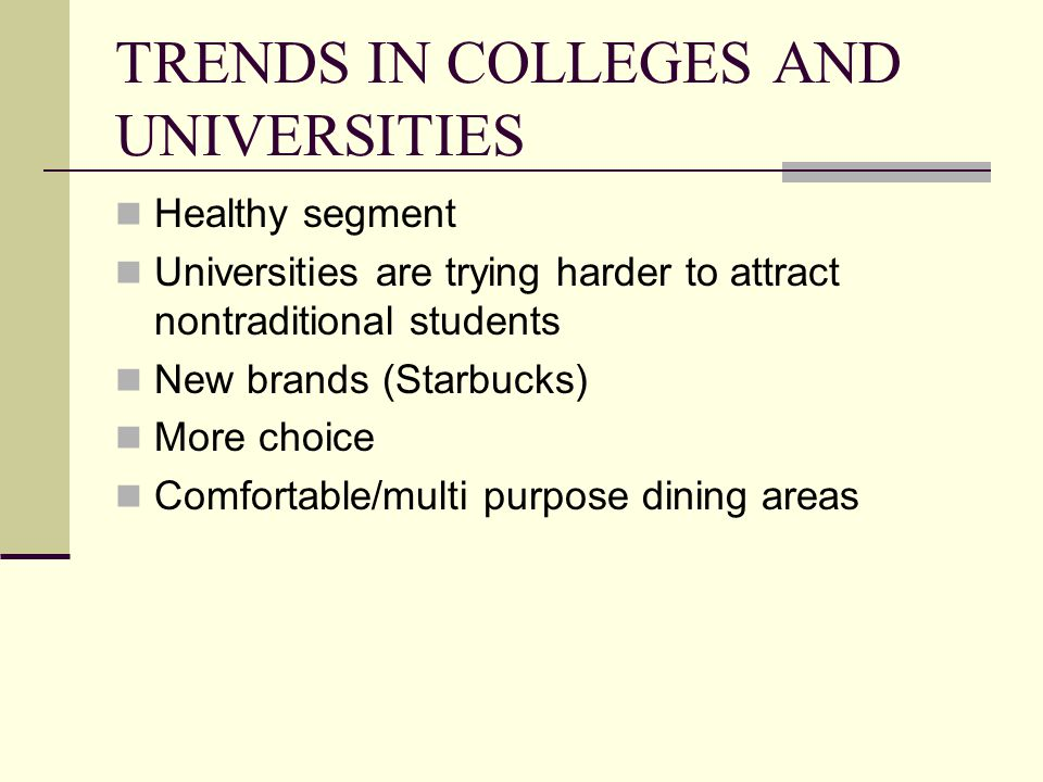 TRENDS IN COLLEGES AND UNIVERSITIES