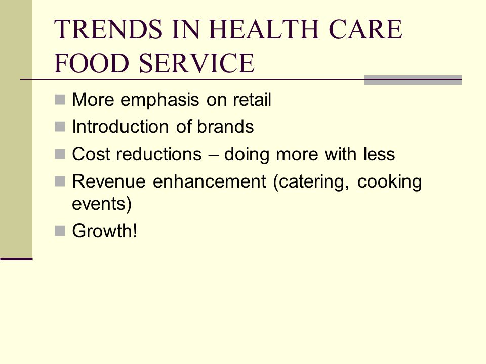 TRENDS IN HEALTH CARE FOOD SERVICE