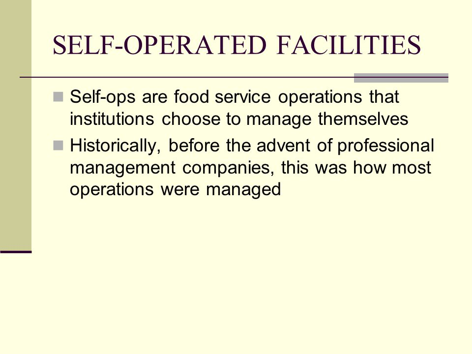 SELF-OPERATED FACILITIES