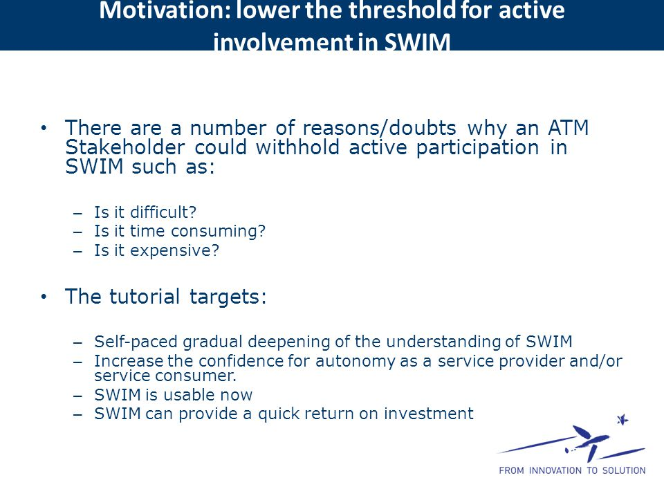 Motivation: lower the threshold for active involvement in SWIM