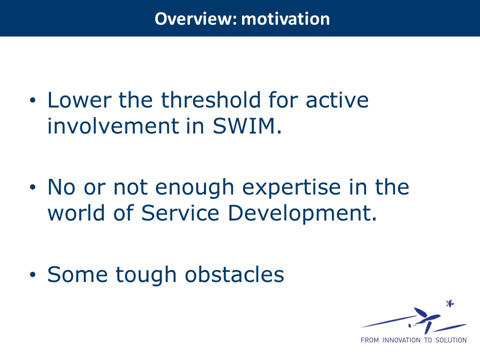 Lower the threshold for active involvement in SWIM.