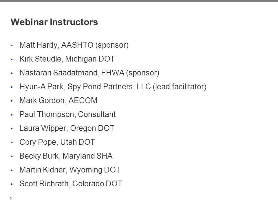 Webinar Instructors Matt Hardy, AASHTO (sponsor)