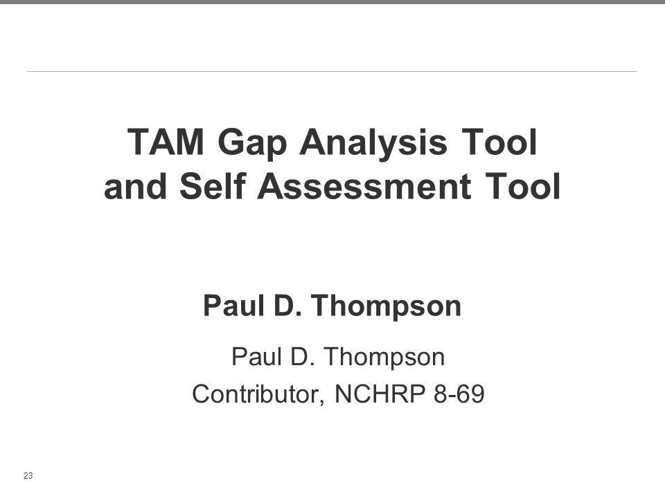 TAM Gap Analysis Tool and Self Assessment Tool Paul D. Thompson