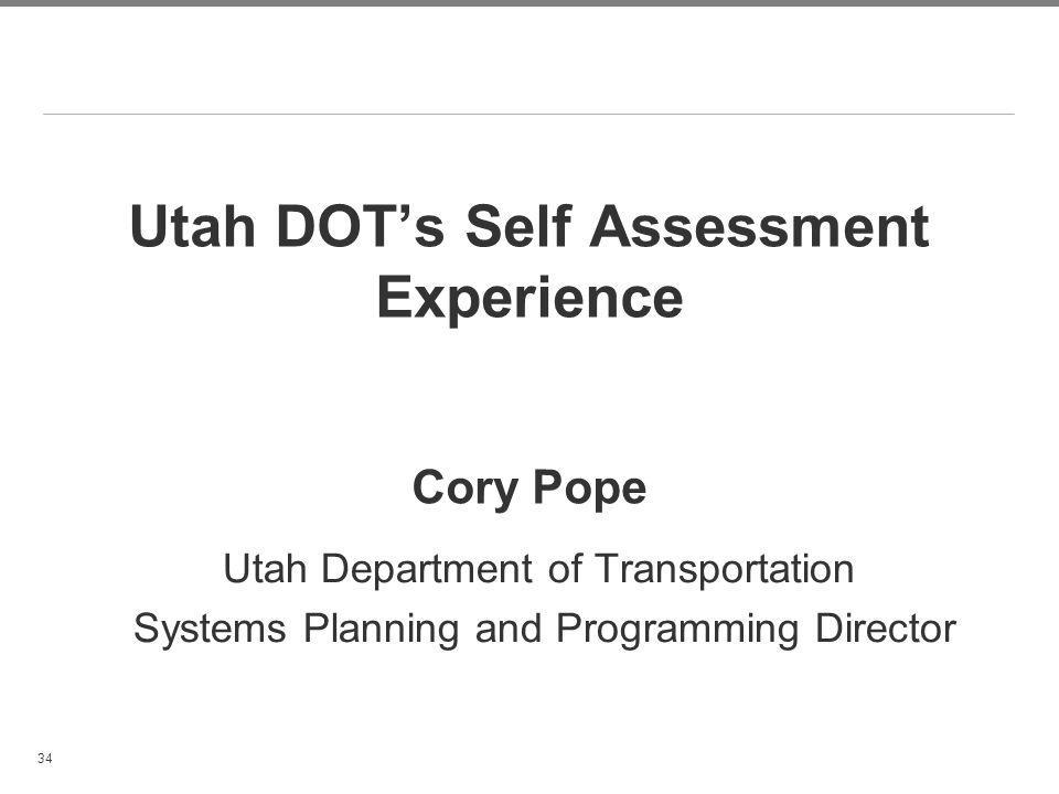 Utah DOT's Self Assessment Experience Cory Pope
