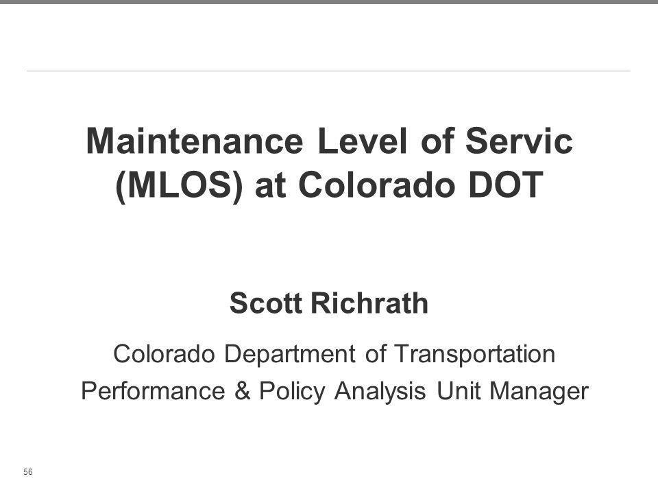 Maintenance Level of Servic (MLOS) at Colorado DOT Scott Richrath