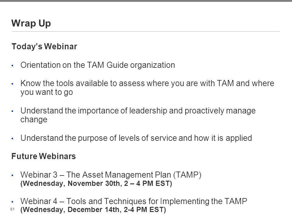 Wrap Up Today's Webinar Orientation on the TAM Guide organization