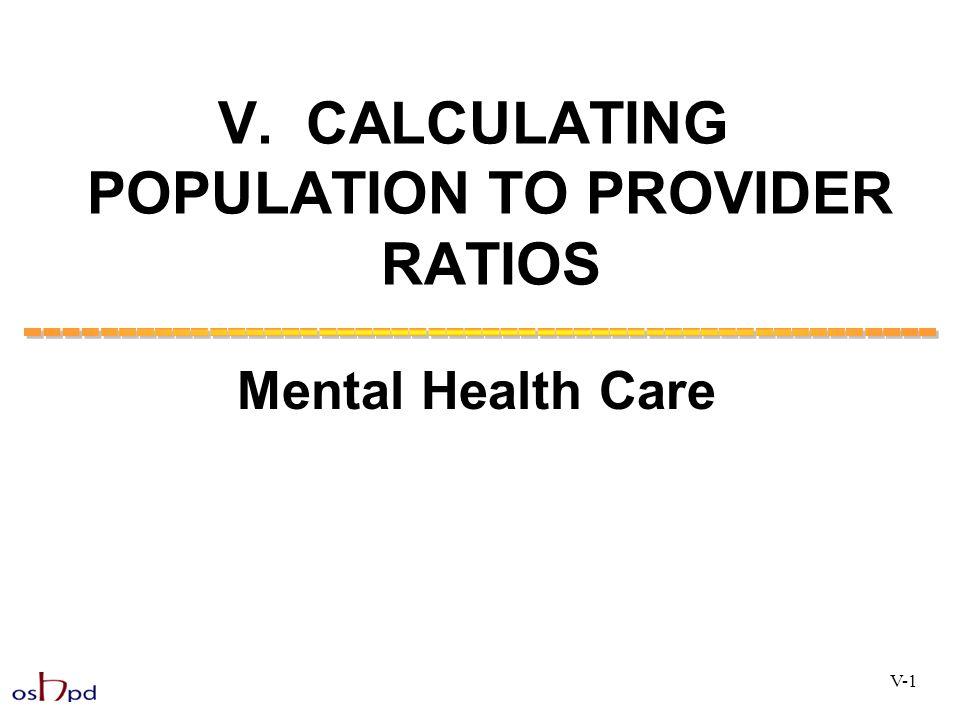 V. CALCULATING POPULATION TO PROVIDER RATIOS