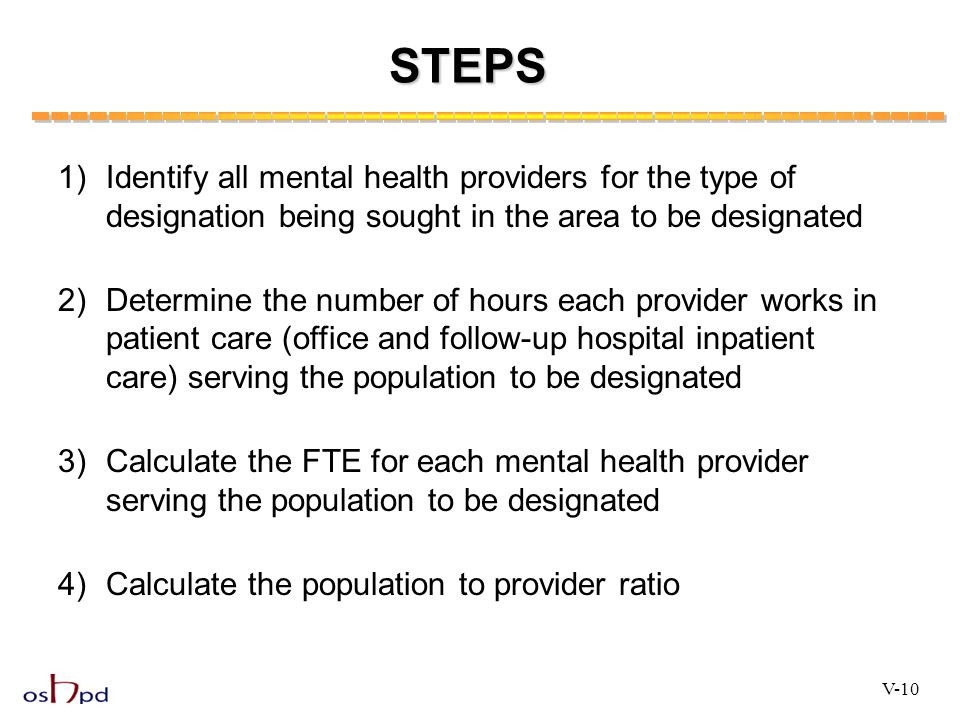 STEPS 1) Identify all mental health providers for the type of designation being sought in the area to be designated.