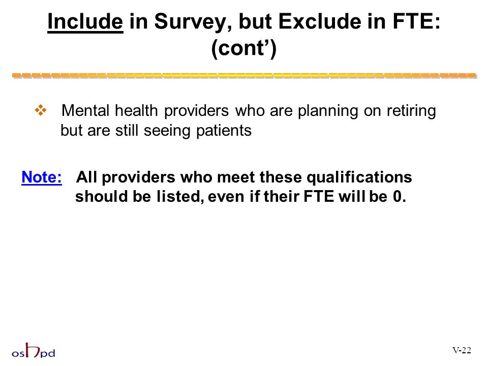 Include in Survey, but Exclude in FTE: (cont')
