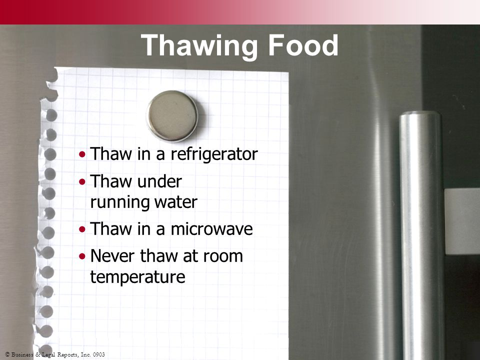 Thawing Food Thaw in a refrigerator Thaw under running water