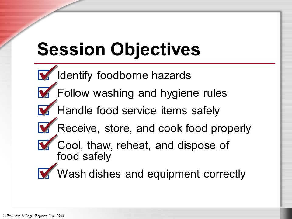 Session Objectives Identify foodborne hazards