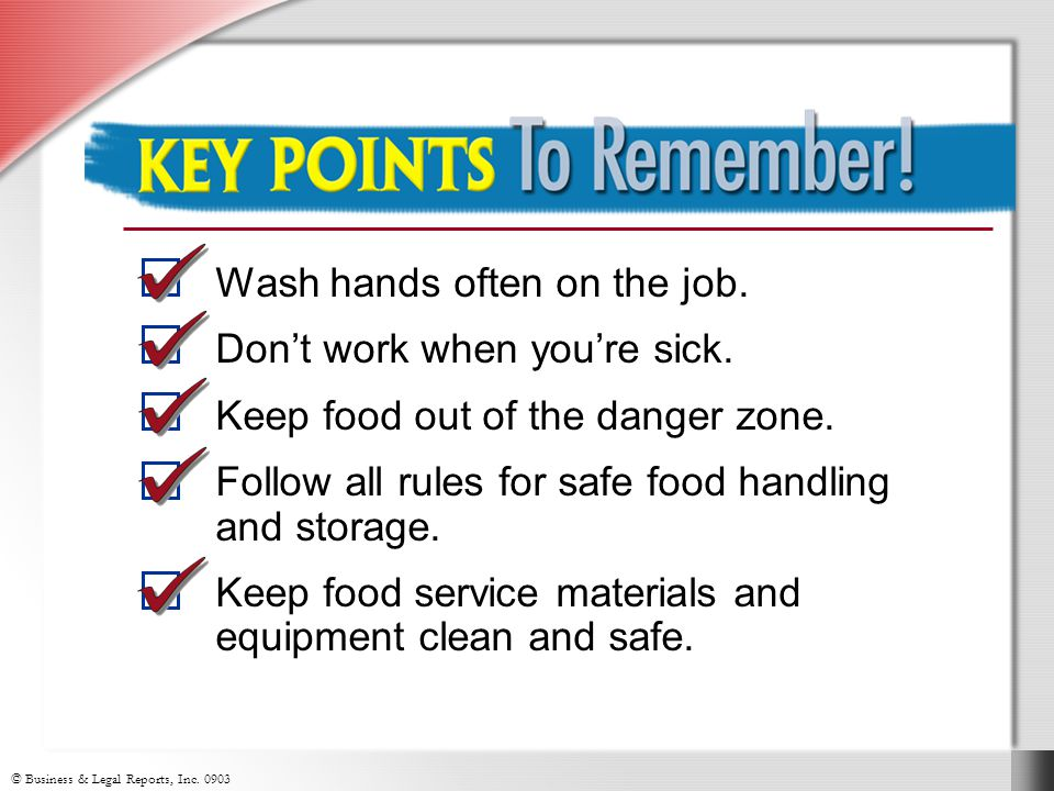 Key Points to Remember Wash hands often on the job.
