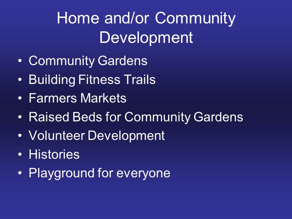 Home and/or Community Development