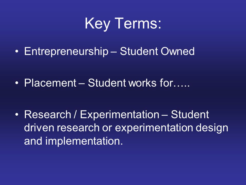 Key Terms: Entrepreneurship – Student Owned