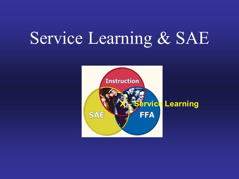 Service Learning & SAE X – Service Learning